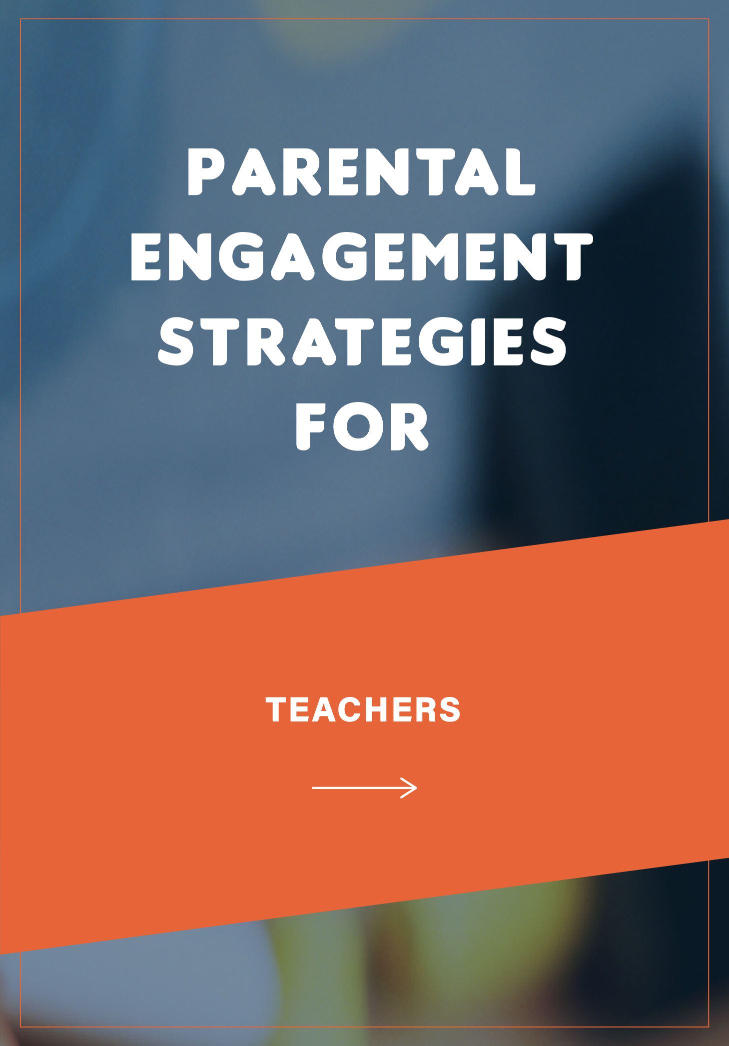 <b>ONLY $76</b>  <br><br> 6 Effective Parent Engagement Strategies Outlined for Teachers.  <br><br> GET YOURS HERE >